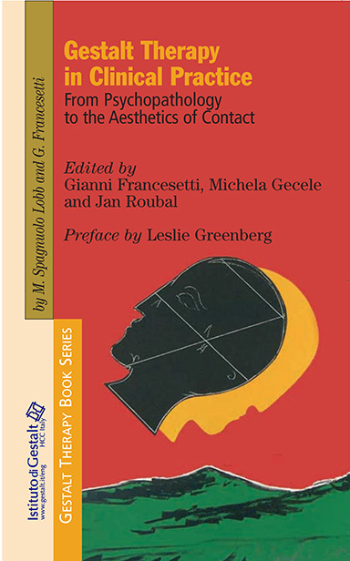 Gestalt Therapy in Clinical Practice - From psychopathology to the aesthetics of contact