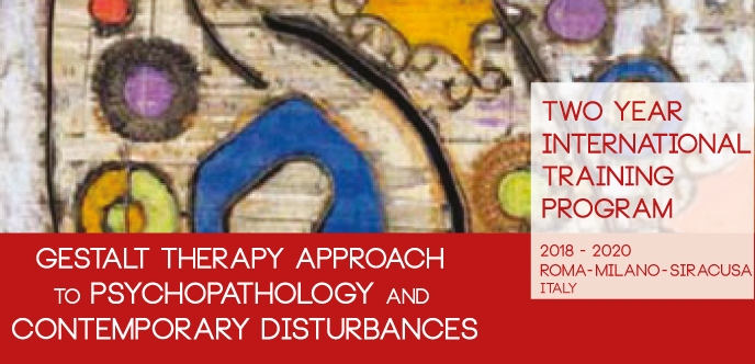 Gestalt Therapy Approach to Psychopathology and Contemporary Disturbances Two Year International Training Program Spagnuolo Lobb Home