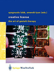 Creative License. The Art of Gestalt Therapy edited by Margherita Spagnuolo Lobb and Nancy Amendt-Lyon