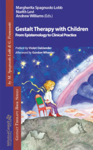 Gestalt Therapy with Children - Margherita Spagnuolo Lobb, Nurith Levi, Andrew Williams (Eds.)