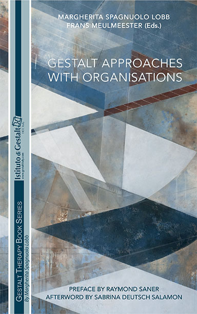 Gestalt approaches with organisations - Margherita Spagnuolo Lobb, Frans Meulmeester